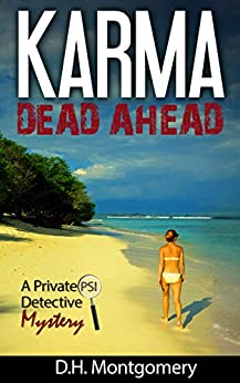 Karma Dead Ahead (A Private PSI Detective Mystery Book 1) by [Montgomery, D.H.]