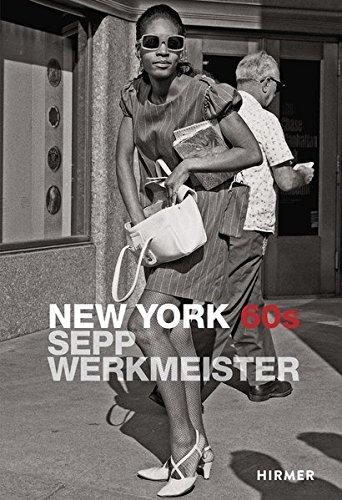 Sepp Werkmeister: New York 60s • Photographs