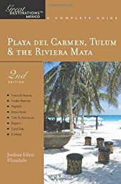 Playa del Carmen, Tulum & the Riviera Maya: Great Destinations Mexico: A Complete Guide, Second Edition (Great Destinations)
