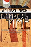 Empires of Time, Anthony F. Aveni, 0870816721
