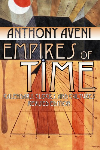 Empire Clock - Empires of Time: Calendars, Clocks, and Cultures, Revised Edition (Mesoamerican Worlds)