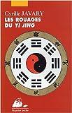 Les Rouages du Yi Jing : Eléments pour une lecture raisonnable du Classique des Changements