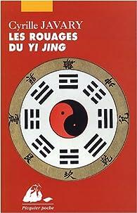 Les rouages du Yi Jing par Cyrille Javary