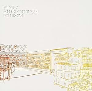 Zero 7 Simple Things Remixes Amazon Com Music