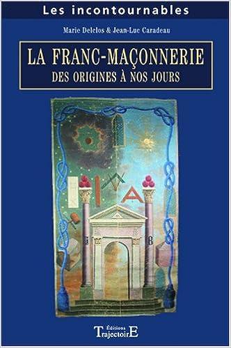Livres gratuits en ligne Franc Maconnerie des origines à nos jours pdf ebook