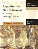 Exploring the New Testament, David Wenham and Steve Walton, 083082555X