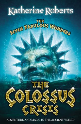 The Colossus Crisis (The Seven Fabulous Wonders)