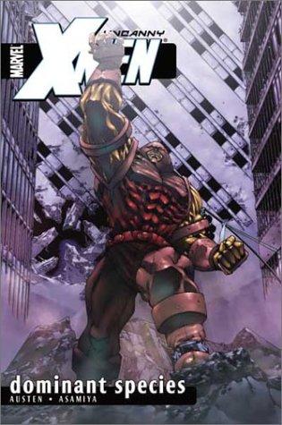Uncanny X-Men Volume 2: Dominant Species TPB (Uncanny X-Men (Marvel))