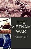 The Vietnam War: The Secret History of The Vietnam War (The Cold War Book 1)
