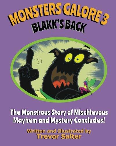 Monsters Galore 3: Blakk's Back (Book 3) (Volume 3) ebook