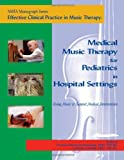 Effective Clinical Practice in Music Therapy, Deanne Hanson-Abromeit, Cynthia Colwell, 1884914225