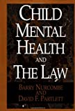 Child Mental and the Law, Barry Nurcombe and David F. Partlett, 0029232457