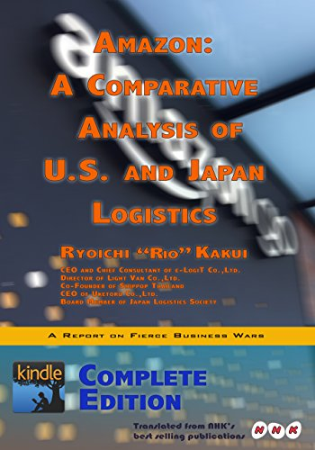 Amazon: A Comparative Analysis of U.S. and Japan Logistics / Complete Edition