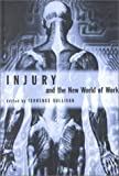 Injury and the New World of Work, , 0774807474