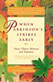 img - for When Parkinson's Strikes Early: Voices, Choices, Resources, and Treatment book / textbook / text book