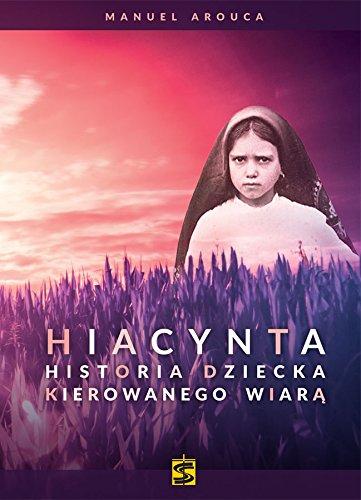 Hiacynta: Historia dziecka kierowanego wiara