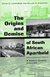 img - for The Origins and Demise of South African Apartheid: A Public Choice Analysis book / textbook / text book