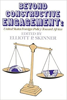 Beyond Constructive Engagement: United States Foreign Policy Toward Africa