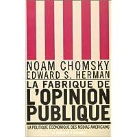 FABRIQUE DE L'OPINION PUBLIQUE (LA)