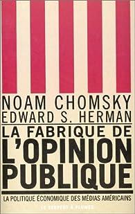 La Fabrique de l'Opinion publique - La Politique économique des médias américains par Noam Chomsky
