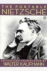 The Portable Nietzsche (Portable Library) Kindle Edition