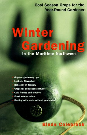 Winter Gardening in the Maritime Northwest: Cool-Season Crops for the Year-Round Gardener