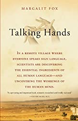 [ [ Talking Hands: What Sign Language Reveals about the Mind[ TALKING HANDS: WHAT SIGN LANGUAGE REVEALS ABOUT THE MIND ] By Fox, Margalit ( Author )Aug-01-2008 Paperback ] ] By Fox, Margalit ( Author ) Aug - 2008 [ Paperback ]