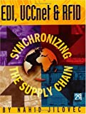 EDI, UCCnet, and RFID : Synchronizing the Supply Chain, Jilovec, Nahid, 1583041176