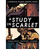 Book Cover for [ A STUDY IN SCARLET: A SHERLOCK HOLMES GRAPHIC NOVEL (ILLUSTRATED CLASSICS (STERLING)) ] By Doyle, Arthur Conan ( Author) 2010 [ Paperback ]