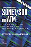 Understanding Sonet/Sdh and Atm: Communications Networks for the Next Millennium