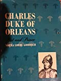 img - for Charles, duke of Orleans;: A literary biography book / textbook / text book