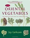 Oriental Vegetables, Joy Larkcom, 1568363702