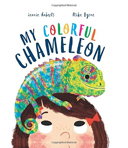 My Colorful Chameleon: A Fun Rhyming Story About a Silly Pet (Storytime)