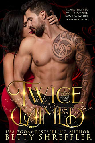 Twice Claimed: (Crowned and Claimed Series, Book 2)