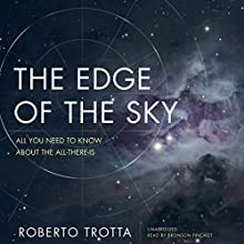 The Edge of the Sky: All You Need to Know about the All-There-Is Audiobook by Roberto Trotta Narrated by Bronson Pinchot