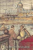 Front cover for the book On Tycho's Island: Tycho Brahe, Science, and Culture in the Sixteenth Century by John Robert Christianson