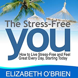 The Stress-Free You Audiobook