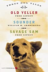 Three Dog Tales: Old Yeller, Sounder, Savage Sam (Modern Classics) (Harperperennial Modern Classics) Paperback