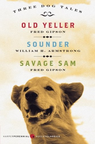 Three Dog Tales: Old Yeller, Sounder, Savage Sam (Harperperennial Modern Classics)