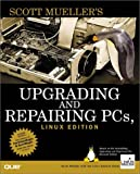 img - for Upgrading and Repairing PCs, Linux Edition (Upgrading & Repairing) book / textbook / text book