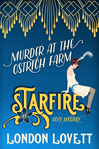 Murder at the Ostrich Farm (Starfire Cozy Mystery Book 2) by [Lovett, London]
