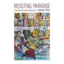 Resisting Paradise  Tourism, Diaspora, and Sexuality in Caribbean Culture