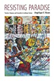 img - for Resisting Paradise: Tourism, Diaspora, and Sexuality in Caribbean Culture (Caribbean Studies Series) book / textbook / text book