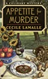Appetite for Murder, Cecile Lamalle, 0446607622