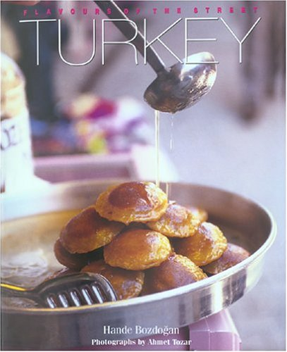 Flavours of the Street: Turkey by Hande Bozdogan