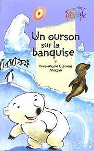 Un ourson sur la banquise par Yves-Marie Clément