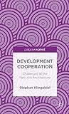 Development Cooperation : Challenges of the New Aid Architecture, Klingebiel, Stephan, 113739787X
