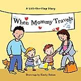 When Mommy Travels, Harriet Ziefert, 1402748035