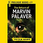 The Return of Marvin Palaver | Peter Rabe