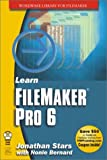 Learn Filemaker Pro 6, Jonathan Stars and Nonie Bernard, 1556229747